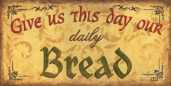Bread Poster featuring the painting Give Us This Day by Debbie DeWitt