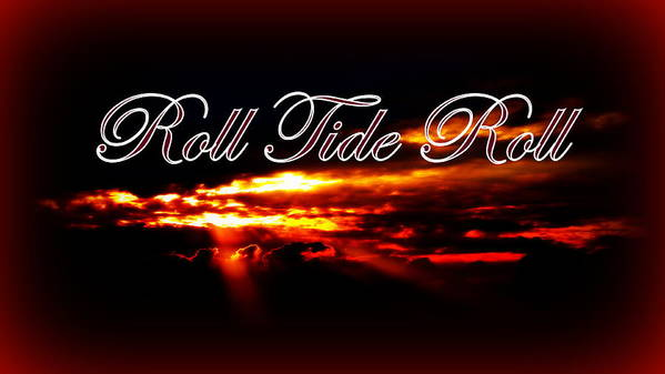 Alabama - Roll Tide Poster featuring the photograph Alabama - Roll Tide by Travis Truelove