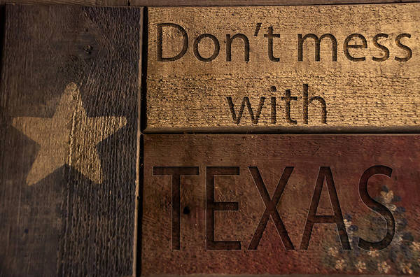 Don't Mess With Texas Poster featuring the photograph Dont Mess With Texas by Kelly Rader