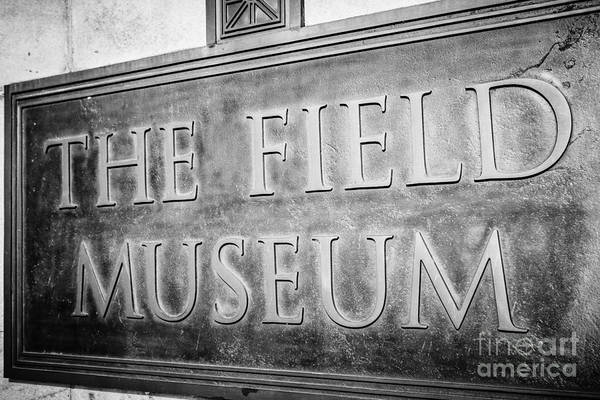 America Poster featuring the photograph Chicago Field Museum Sign In Black And White by Paul Velgos