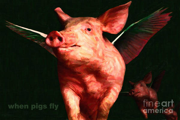 Animal Poster featuring the photograph When Pigs Fly - With Text by Wingsdomain Art and Photography