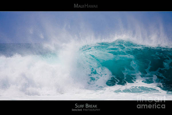 Oahu Poster featuring the photograph Surf Break - Maui Hawaii Posters Series by Denis Dore