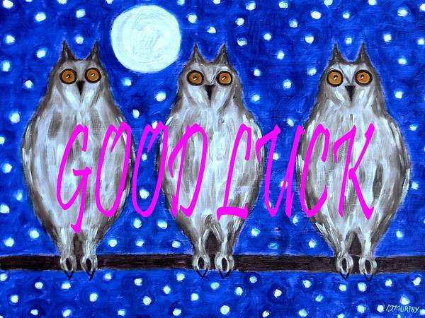 Good Luck Poster featuring the painting Good Luck by Patrick J Murphy