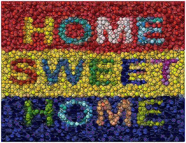 Bottlecap Poster featuring the mixed media Home Sweet Home Bottle Cap Mosaic by Paul Van Scott