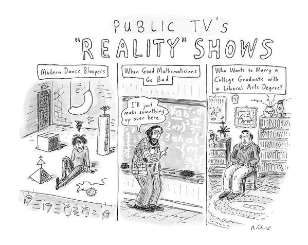 Public Tv's Reality Shows Poster by Roz Chast