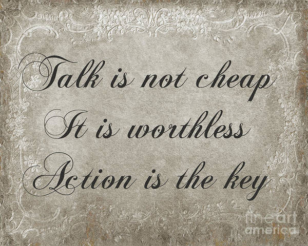Poem Poster featuring the digital art Talk Is Not Cheap It Is Worthless - Action Is Key - Poem - Emotion by Andee Design