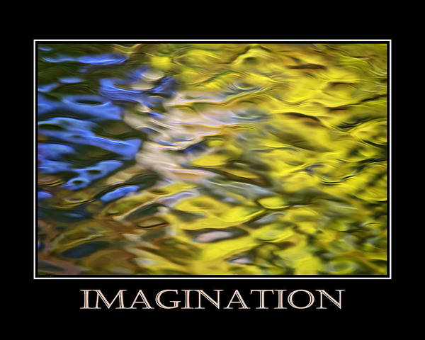 Imagination Poster featuring the mixed media Imagination Inspirational Motivational Poster Art by Christina Rollo