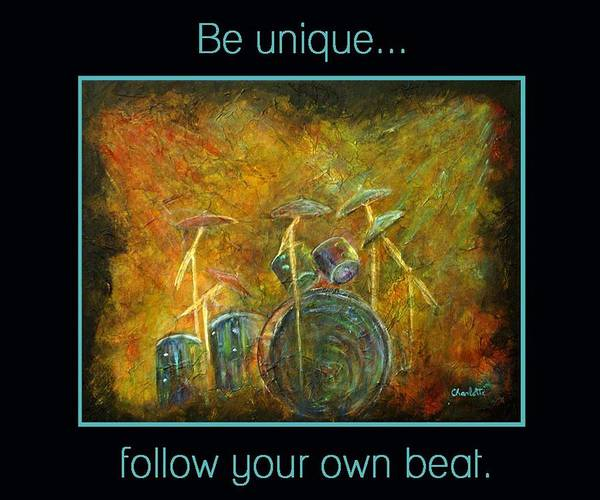 Drums Poster featuring the painting Be Unique...follow Your Own Beat by The Art With A Heart By Charlotte Phillips