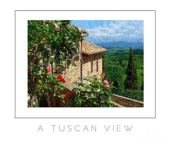Tuscany Poster featuring the photograph A Tuscan View Poster by Mike Nellums