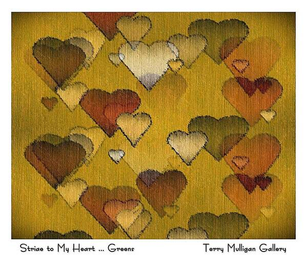 Striae Poster featuring the digital art Striae To My Heart ... Greens by Terry Mulligan