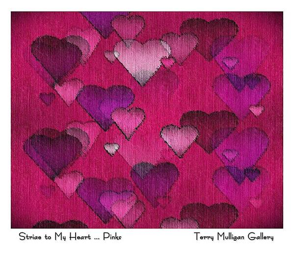 Striae Poster featuring the digital art Striae To My Heart ... Pinks by Terry Mulligan