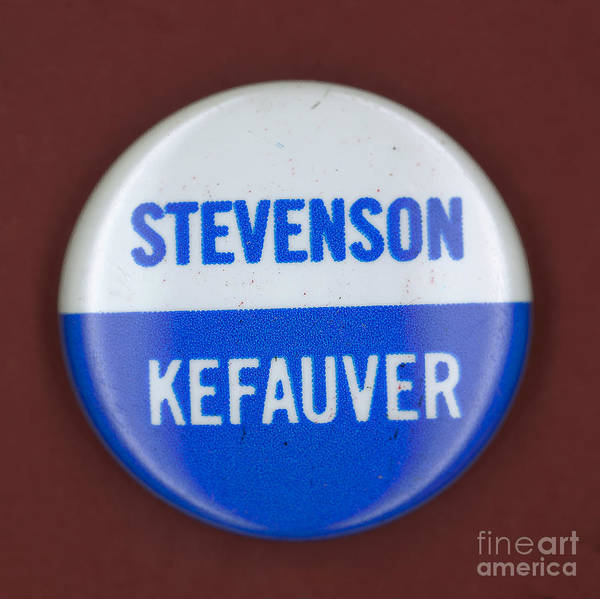 1956 Poster featuring the photograph Stevenson Campaign Button by Granger