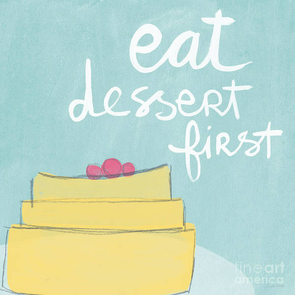 Cake Poster featuring the painting Eat Dessert First by Linda Woods