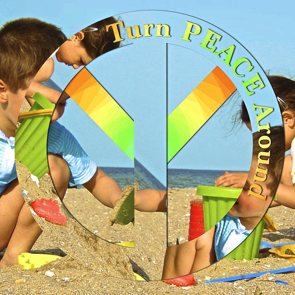Turn Peace Around Poster featuring the photograph Turn Peace Around 2 by Charlie and Norma Brock