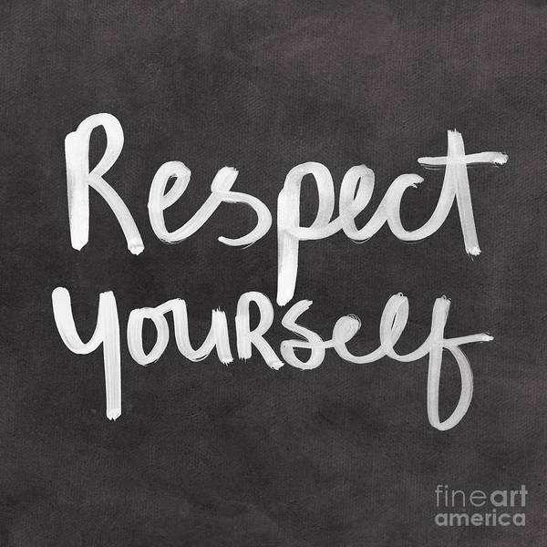Respect Poster featuring the mixed media Respect Yourself by Linda Woods