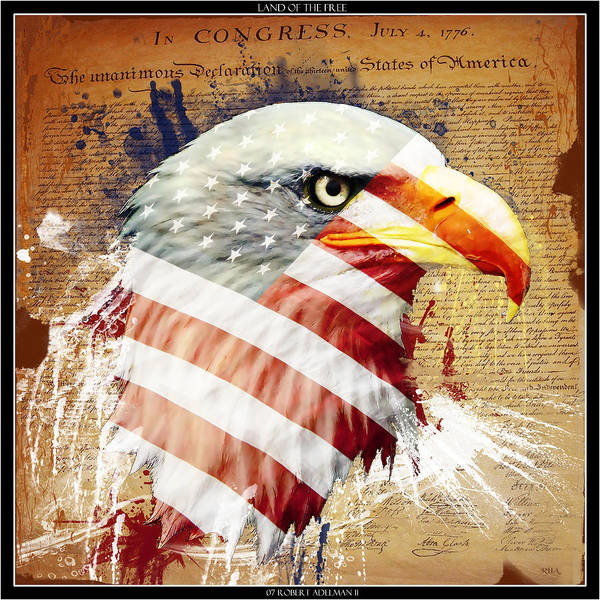 Freedom Poster featuring the digital art Land Of The Free by Robert Adelman