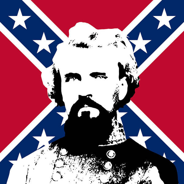Nathan Bedford Forrest Poster featuring the digital art Nathan Bedford Forrest And The Rebel Flag by War Is Hell Store