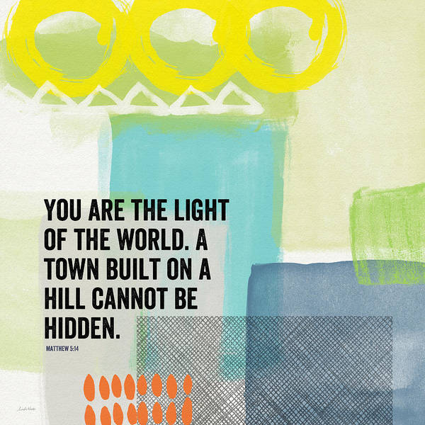 Matthew 5:14 Poster featuring the painting You Are The Light- Contemporary Christian Art By Linda Woods by Linda Woods