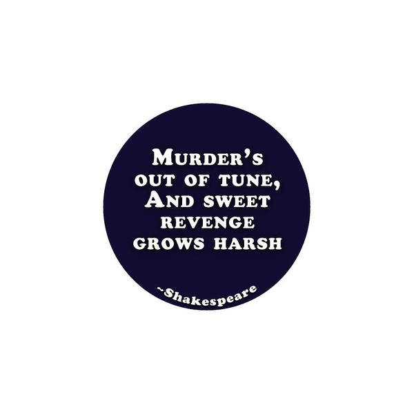 Murder's Poster featuring the digital art Murder's Out Of Tune #shakespeare #shakespearequote 1 by TintoDesigns