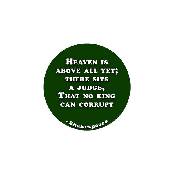 Heaven Poster featuring the digital art Heaven Is Above All #shakespeare #shakespearequote by TintoDesigns