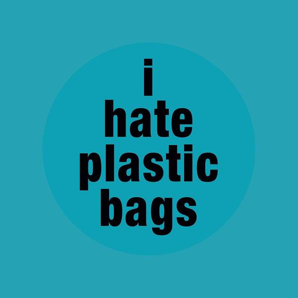 I Hate Plastic Bags Poster