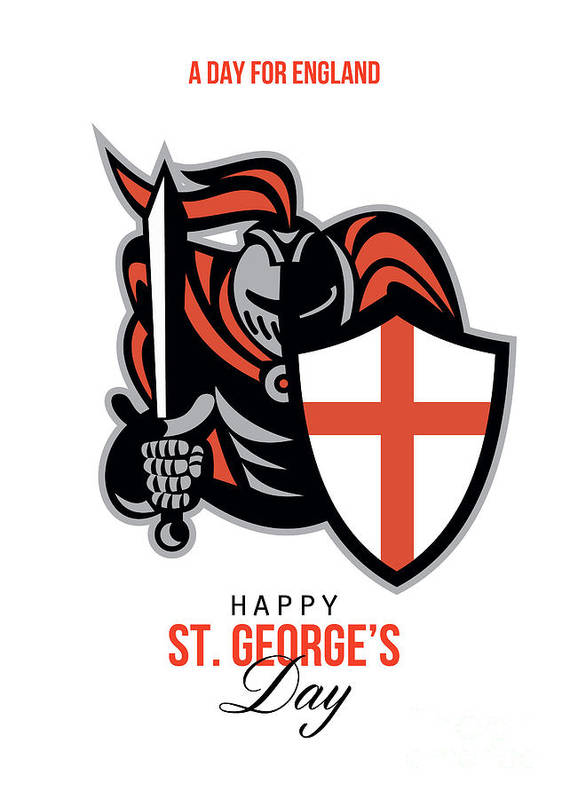 St George Poster featuring the digital art A Day For England Happy St George Greeting Card by Aloysius Patrimonio