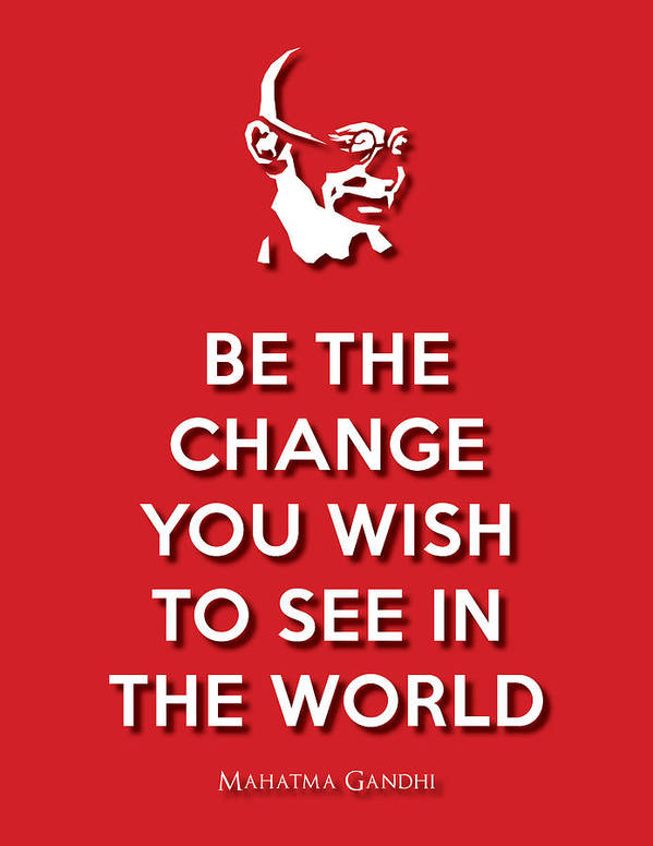 Wisdom Poster featuring the digital art Be The Change Red by Splendid Notion Series