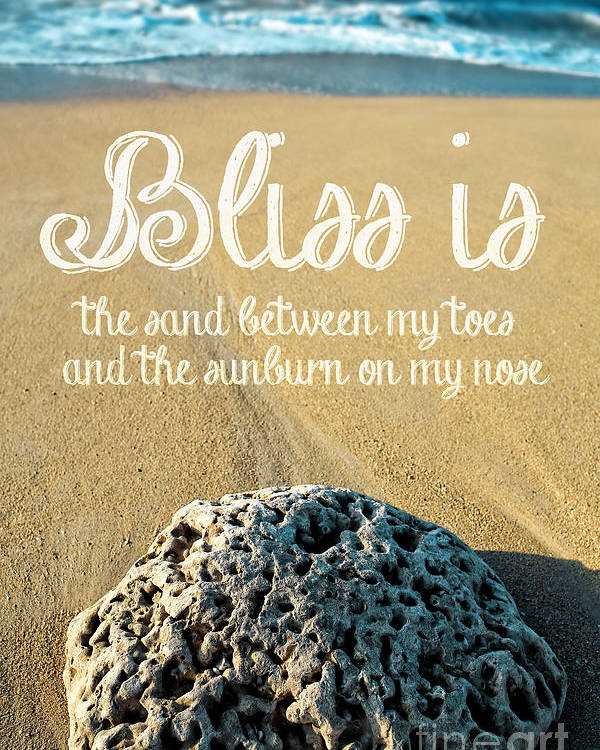 Bliss Poster featuring the photograph Bliss Is Sand Between My Toes And The Sunburn On My Nose by Edward Fielding