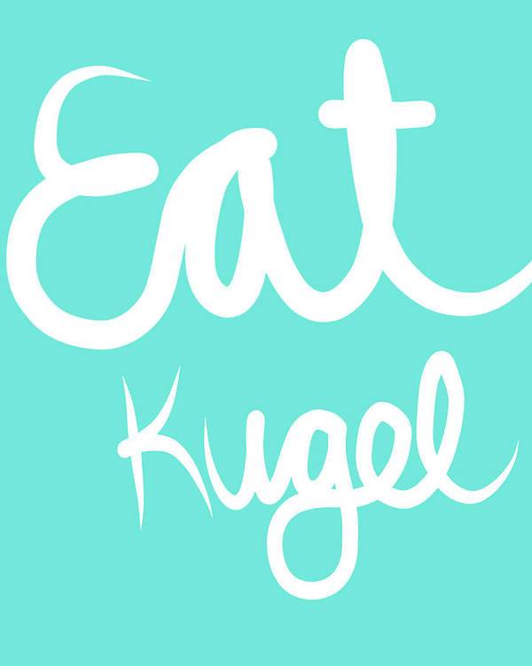 Kugel Poster featuring the painting Eat Kugel - Blue And White by Linda Woods