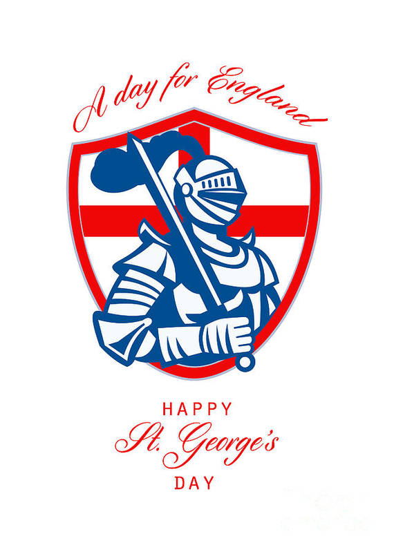 St George Poster featuring the digital art Happy St George A Day For England Greeting Card by Aloysius Patrimonio