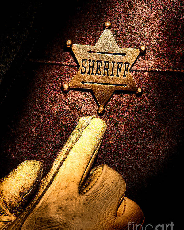Sheriff Poster featuring the photograph I Am The Law by Olivier Le Queinec