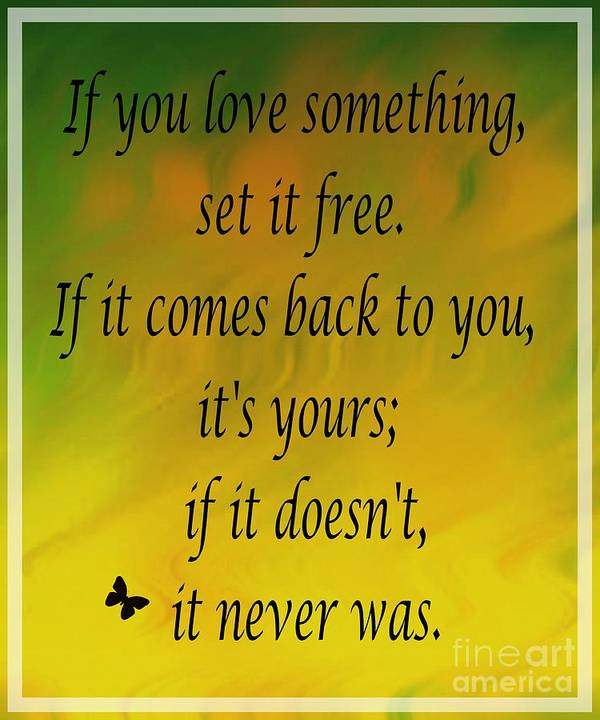 If You Love Something Set It Free - Watercolor Poster featuring the mixed media If You Love Something Set It Free - Watercolor by Barbara Griffin
