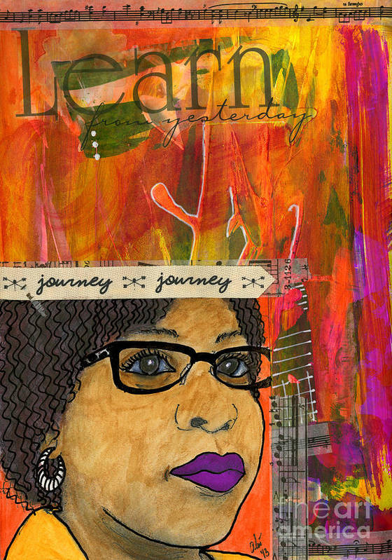 Women Poster featuring the mixed media Learning From Yesterday - Journal Art by Angela L Walker