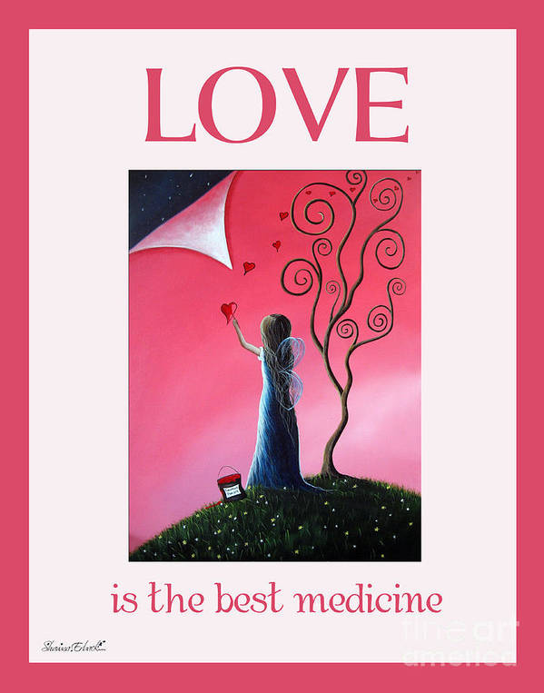Love Poster featuring the painting Love Is The Best Medicine By Shawna Erback by Shawna Erback