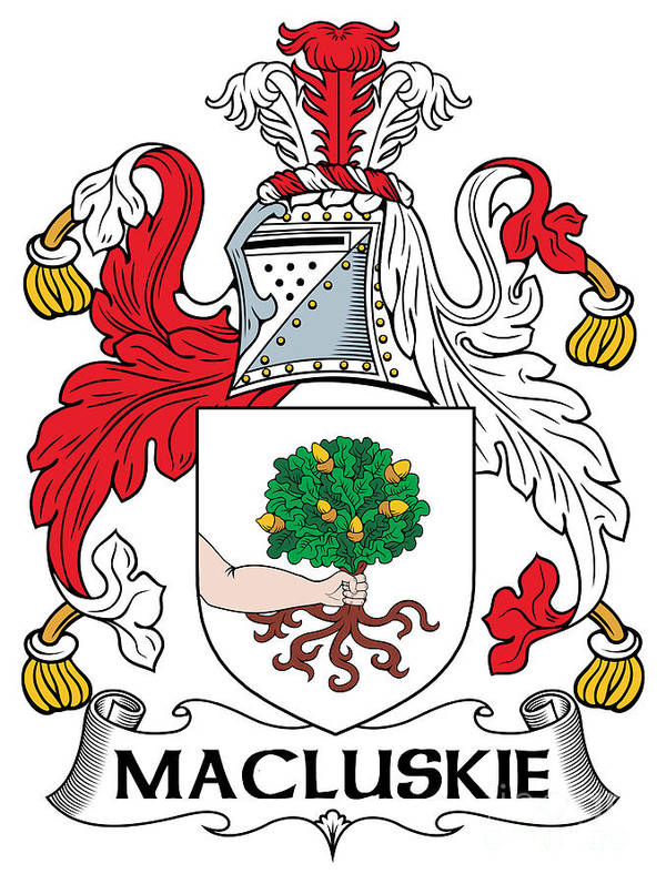 Macluskie Poster featuring the digital art Macluskie Coat Of Arms Irish by Heraldry