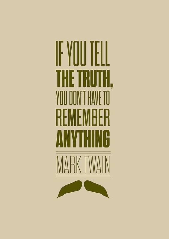 Tell The Truth Quote Poster featuring the digital art Mark Twain quote truth life modern typographic print quotes poster by Lab No 4 - The Quotography Department