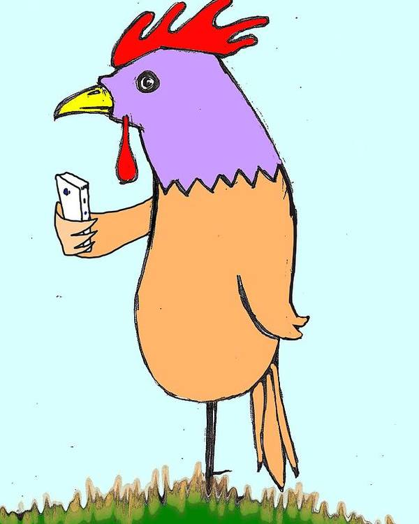 eaf21620f Smart Phone Poster featuring the digital art Mr. Rooster Gets A New Smart  Phone by