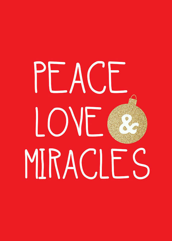 Christmas Poster featuring the mixed media Peace Love And Miracles With Christmas Ornament by Linda Woods