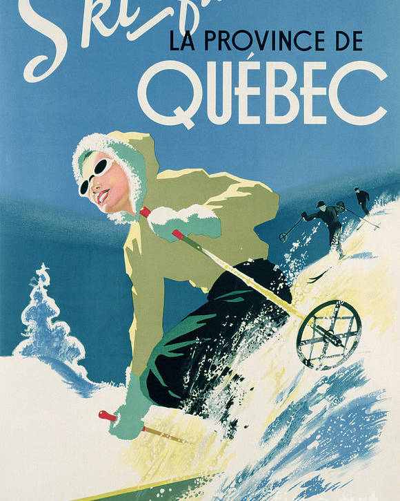 Advert; Advertisement; Publicity; Winter Sports; Female; Skiing; Skiier; Snow; Holiday; Leisure; Ski; Fun; Sunny; Sunglasses; Enjoyment; Jet Set; Thirties; Resort; Canadian; Holiday; Vacation; Glamourous; Jet-set Poster featuring the drawing Poster Advertising Skiing Holidays In The Province Of Quebec by Canadian School