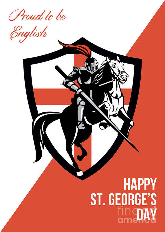 St George Poster featuring the digital art Proud To Be English Happy St George Day Retro Poster by Aloysius Patrimonio