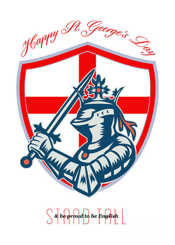 St George Poster featuring the digital art Proud To Be English Happy St George Day Shield Card by Aloysius Patrimonio