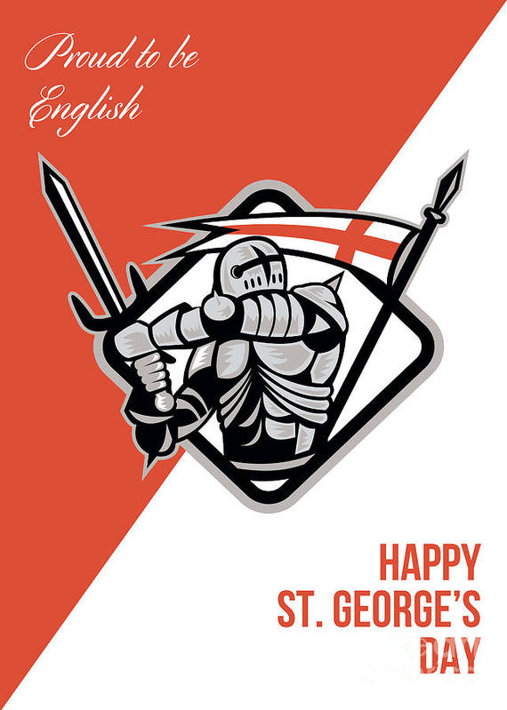 St George Poster featuring the digital art Proud To Be English Happy St George Greeting Card by Aloysius Patrimonio