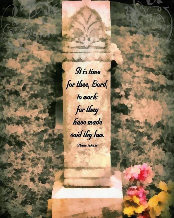 Jesus Poster featuring the digital art Psalm 119 126 by Michelle Greene  Wheeler