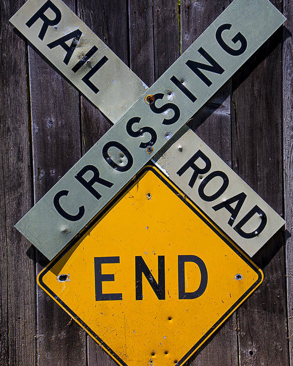 Rail Poster featuring the photograph Rail Road Crossing End Sign by Garry Gay