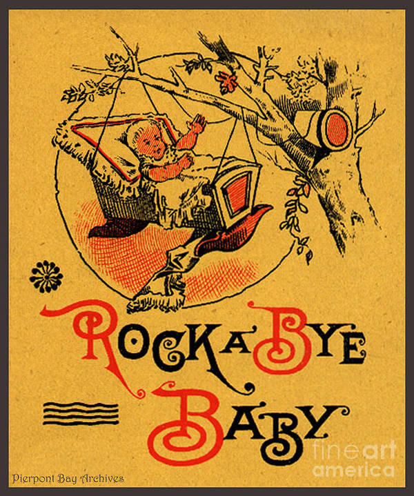 Graphic Art From Cut Out Sign Plaque Kitchen Signs Baby Rock A Bye In Tree Tops Old Time Sign For Thread Advertisement Kids Rooms Vintage Image. Poster featuring the drawing Rock A Bye Baby Sign With Cradle In Tree Branch. by Pierpont Bay Archives