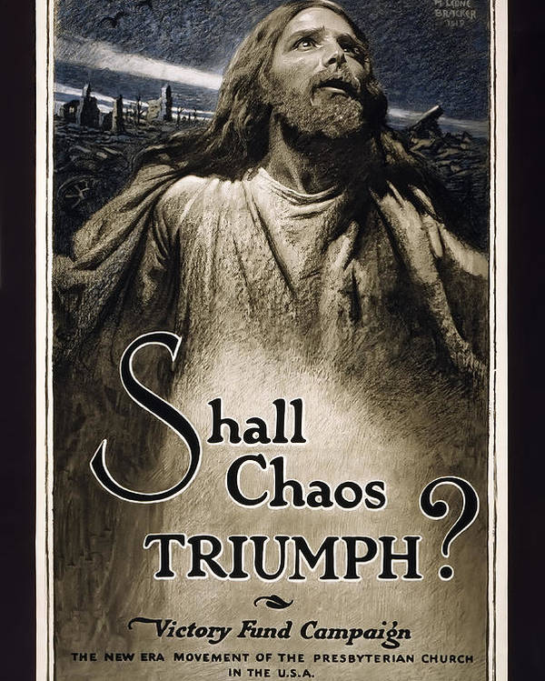 world War 1 Poster Poster featuring the photograph Shall Chaos Triumph - W W 1 - 1919 by Daniel Hagerman
