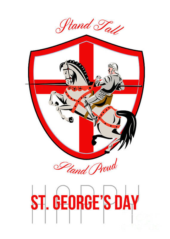 St George Poster featuring the digital art Stand Tall Happy St George Day Retro Poster by Aloysius Patrimonio