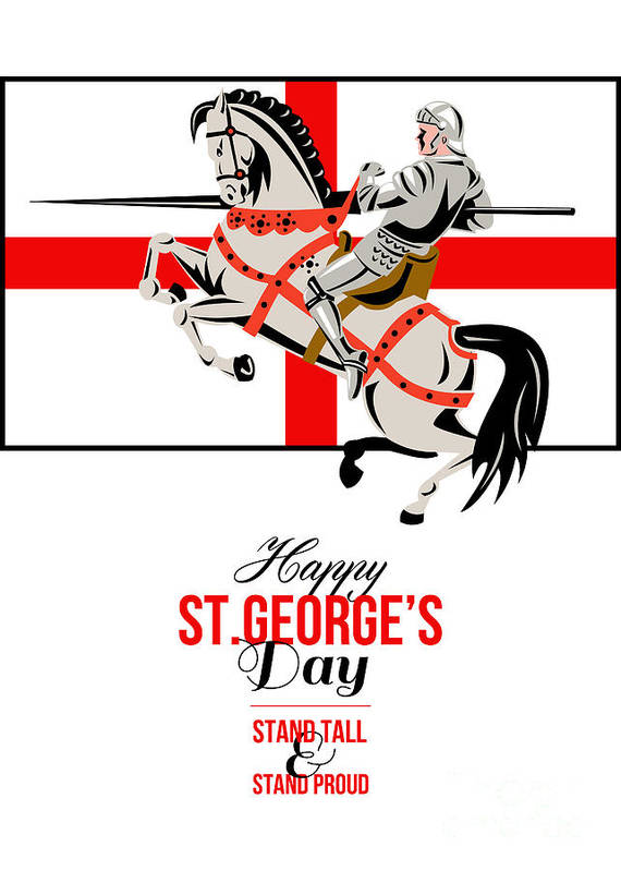 St George Poster featuring the digital art Stand Tall Stand Proud Happy St George Day Retro Poster by Aloysius Patrimonio