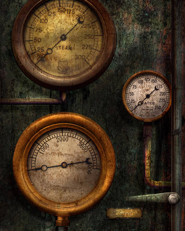 Steampunk Poster featuring the photograph Steampunk - Plumbing - Gauging Success by Mike Savad