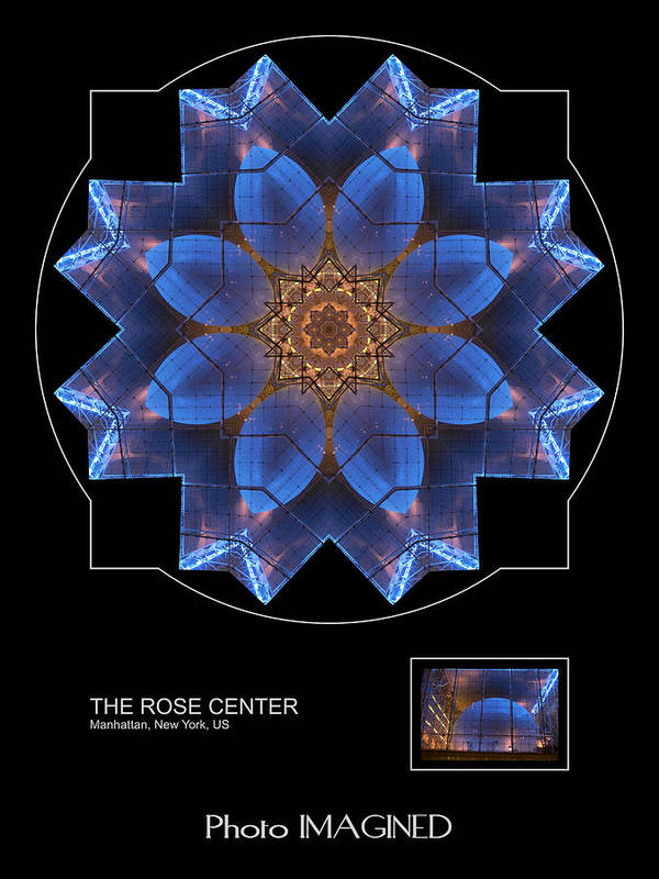 Kaleidoscope Poster featuring the digital art The Rose Center by Mike Johnson